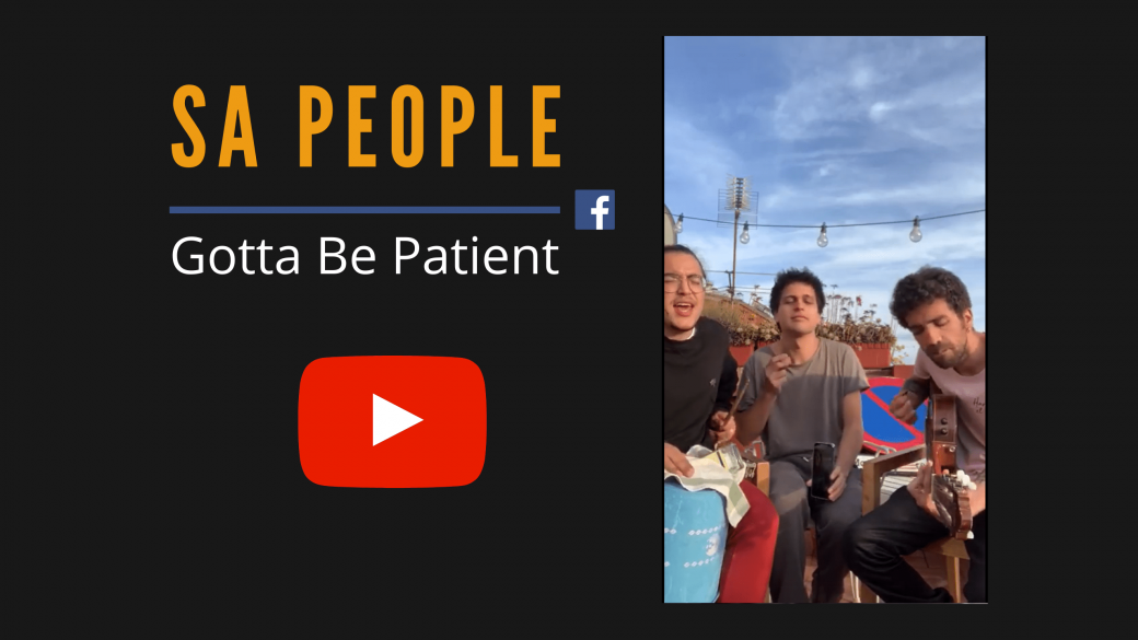 SA People · Gotta Be Patient